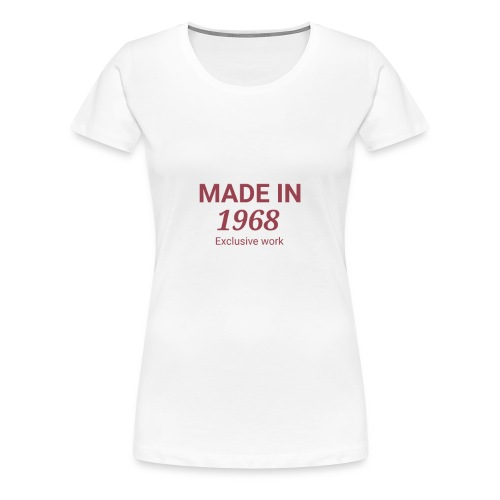 MADE IN 1968. Exclusive work Gift - Women's Premium T-Shirt
