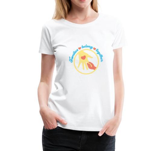 families belong together - Familias Unidas No.. - Women's Premium T-Shirt