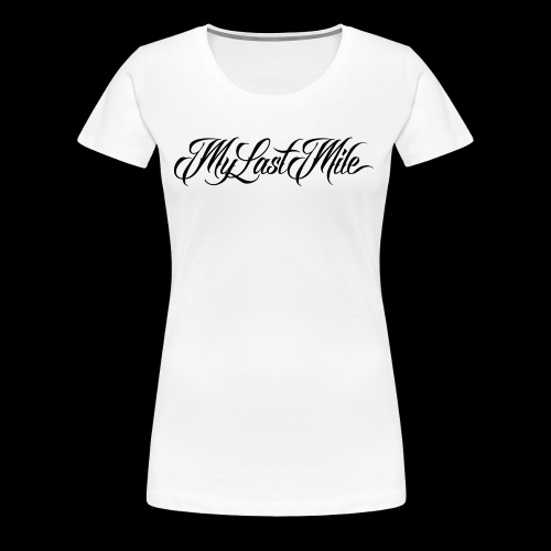 My Last Mile Merch - Black - Women's Premium T-Shirt