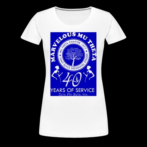 Mu Theta 40th anniversary celebration - Women's Premium T-Shirt