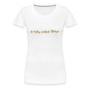 A Tribe Called Queen Logo - Women's Premium T-Shirt
