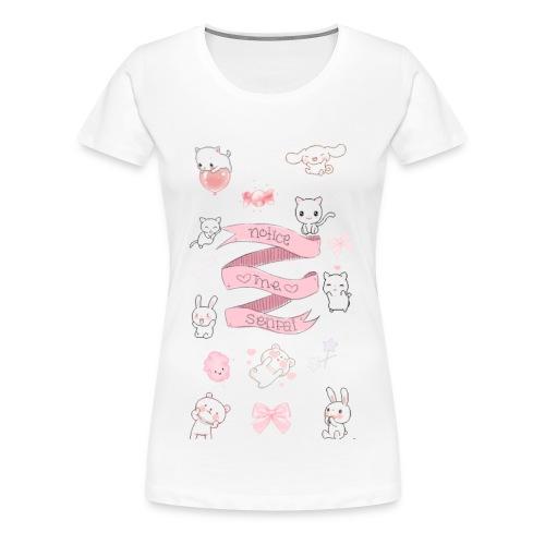 Notice Me Senpaii - Women's Premium T-Shirt