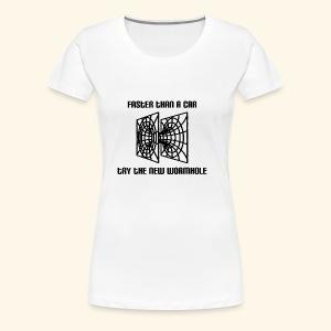 Wormhole is faster than a car shirt - Women's Premium T-Shirt