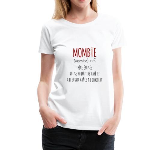 MOMBIE CHOCOLATE - Women's Premium T-Shirt