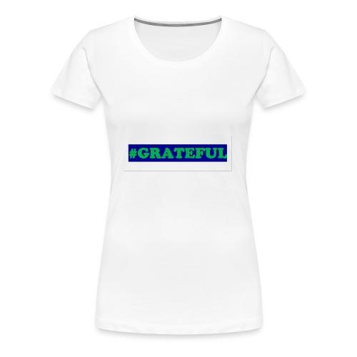 I AM grateful - Women's Premium T-Shirt
