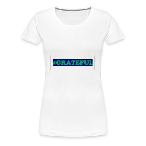 I AM grateful - Women's Premium T-Shirt