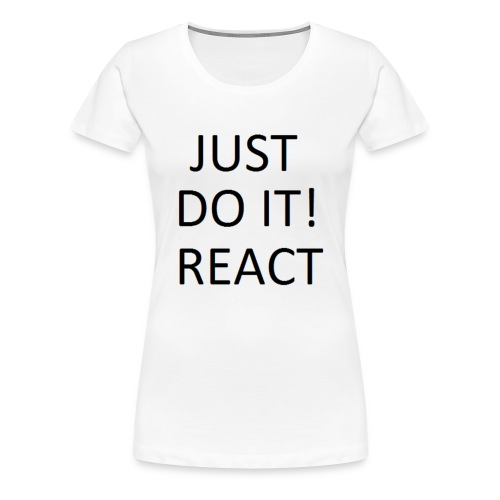 just do it - Women's Premium T-Shirt