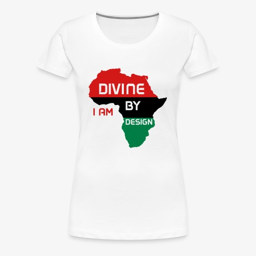 I Am Divine By Design - Women's Premium T-Shirt