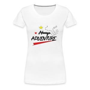 Always Adventure - Women's Premium T-Shirt