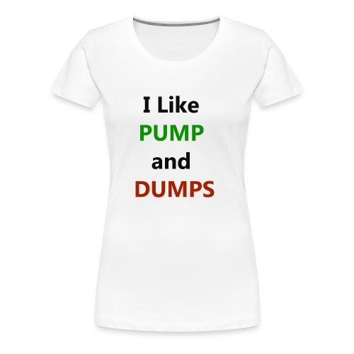 pump n dump - Women's Premium T-Shirt