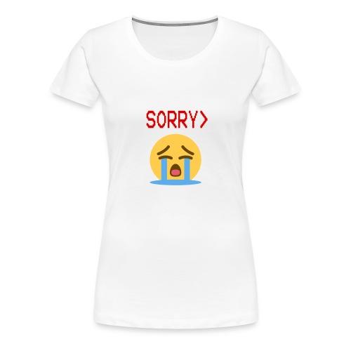 sorry - Women's Premium T-Shirt