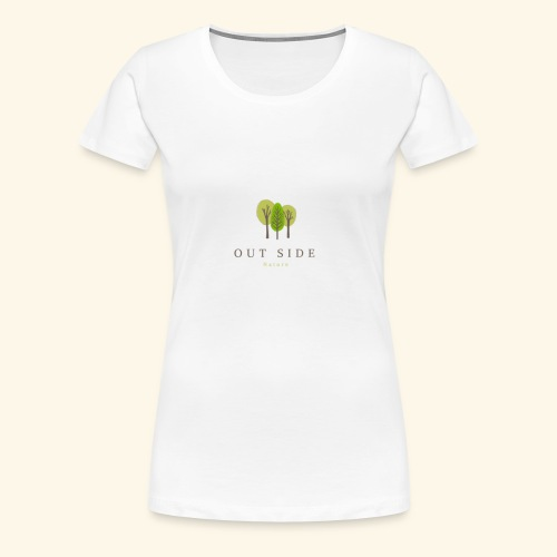 Out Side Nature - Women's Premium T-Shirt