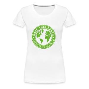 Save this earth - Women's Premium T-Shirt