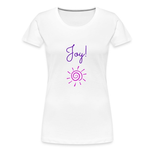 Joy! - Women's Premium T-Shirt