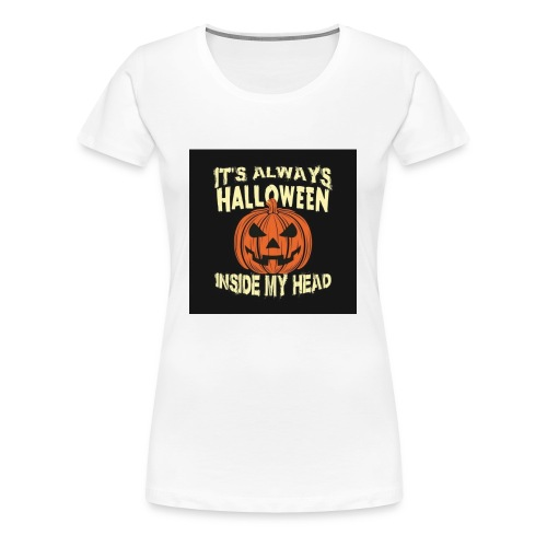 It's Always Halloween - Women's Premium T-Shirt