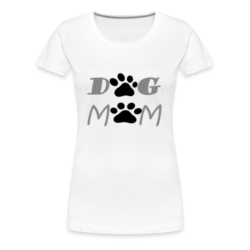 DOG MOM FUNNY T-SHIRT GIFT FOR MOM DOG LOVER - Women's Premium T-Shirt