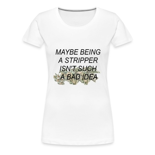 On the bright side - Women's Premium T-Shirt