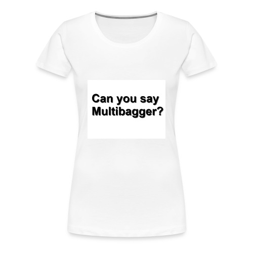 WhiteShirt Multibagger - Women's Premium T-Shirt