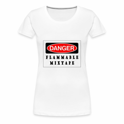 FLAMMABLE MIXTAPE - Women's Premium T-Shirt