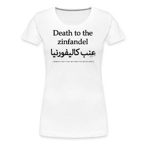 Death to the Zinfandel - Women's Premium T-Shirt