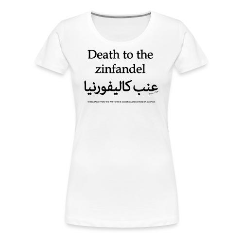 Death to the Zinfandel - Women's Premium T-Shirt