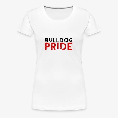 Bulldog Pride - Women's Premium T-Shirt