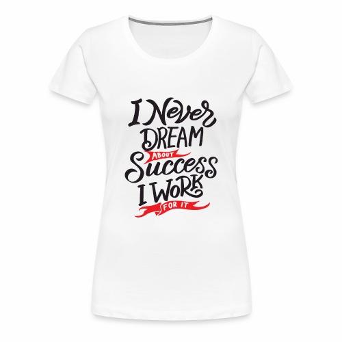 Work For Success - Women's Premium T-Shirt