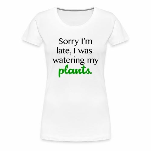 Sorry I'm Late - Women's Premium T-Shirt