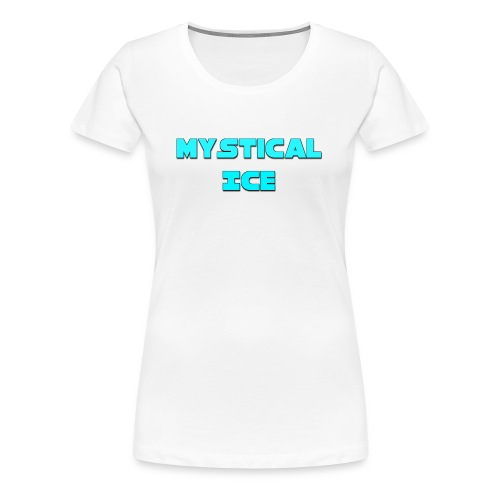 Mystical Ice Merch Is Awesome - Women's Premium T-Shirt