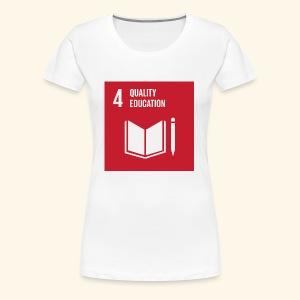 Goal 4 quality education - Women's Premium T-Shirt