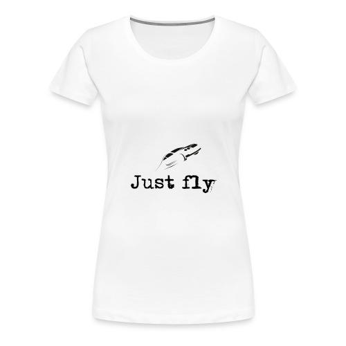 just fly - Women's Premium T-Shirt