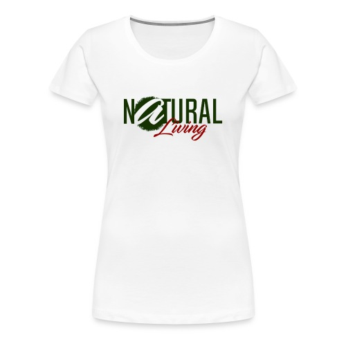 Natural Living - Women's Premium T-Shirt