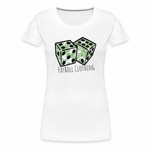 PayRollClothing - Women's Premium T-Shirt