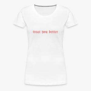TreatYouBetter (red version) - Women's Premium T-Shirt