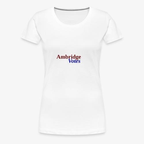 Ambridge Votes - Women's Premium T-Shirt