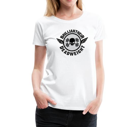 Brilliant-Heir DeadWeight Gym Edition - Women's Premium T-Shirt