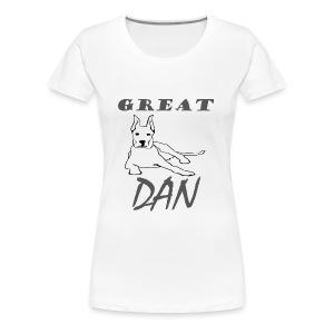 Great Dan Dog Funny Shirt For Dog Lover - Women's Premium T-Shirt