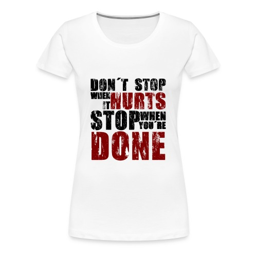 Gym motivation - Women's Premium T-Shirt