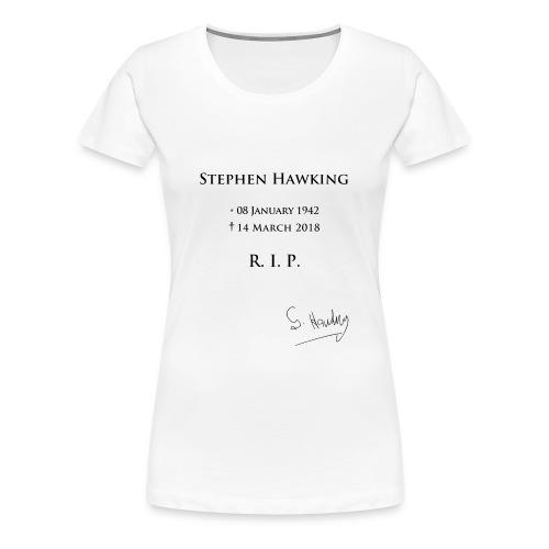 Stephen Hawking - R.I.P. - Women's Premium T-Shirt