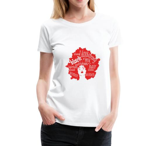 natural hair love afro womens Gift for black girls - Women's Premium T-Shirt