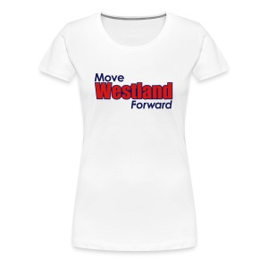 MOVE WESTLAND FORWARD - Women's Premium T-Shirt