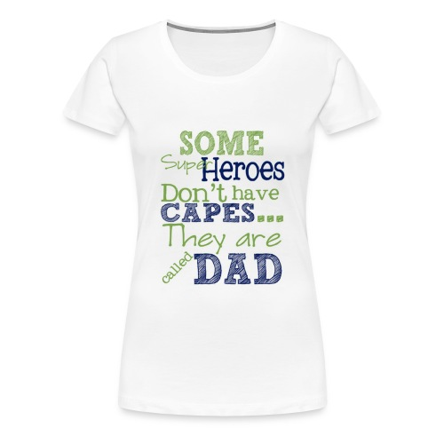 hero dad on fathers - Women's Premium T-Shirt