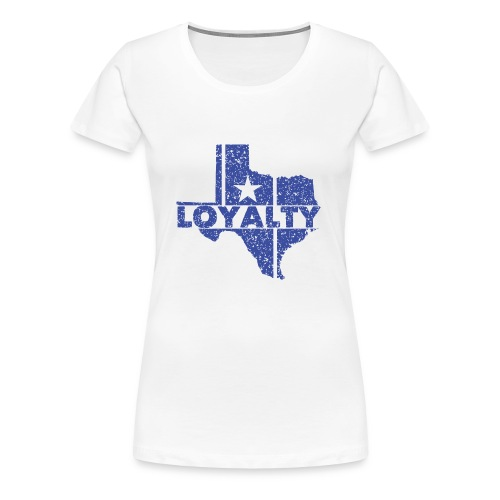 Loyalty - Women's Premium T-Shirt