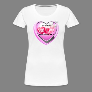 If i were you - Women's Premium T-Shirt