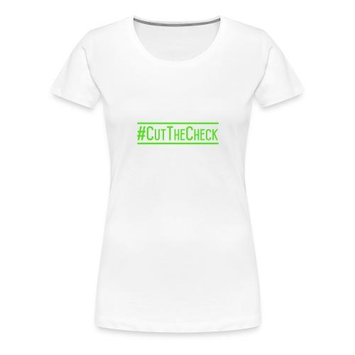 Cut The Check - Women's Premium T-Shirt