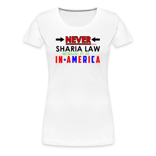 Never Sharia Law - Women's Premium T-Shirt