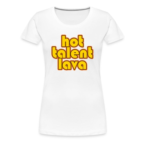 Hot Talent Lava - Yellow Letters - Women's Premium T-Shirt