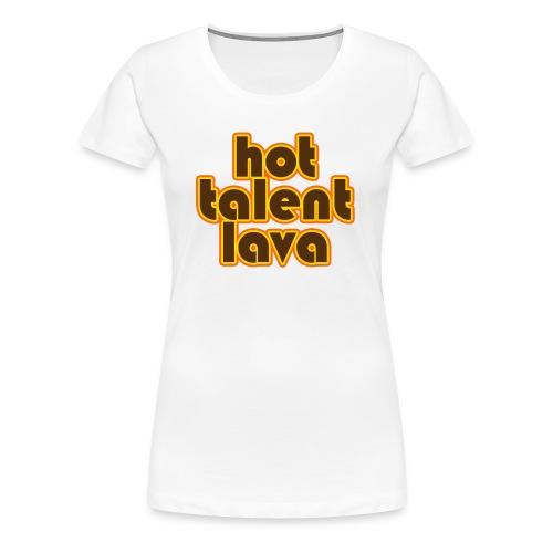 Hot Talent Lava - Brown Letters - Women's Premium T-Shirt