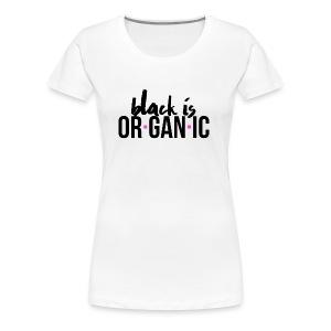 Organic - Women's Premium T-Shirt
