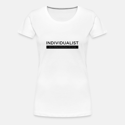 Individualist T-Shirt White - Women's Premium T-Shirt